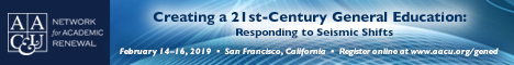 AAC&U Creating a 21st Century General Education: Responding to Seismic Shifts Feb 14-16, 2019 (Banner Ad)